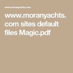 www.moranyachts.com sites default files Magic.pdf