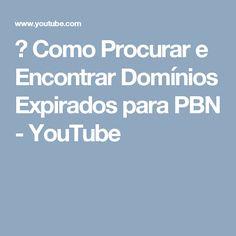 → Como Procurar e Encontrar Domínios Expirados para PBN - YouTube