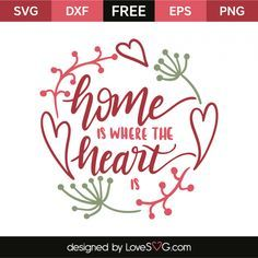 *** FREE SVG CUT FILE for Cricut, Silhouette and more *** Home is where the heart is