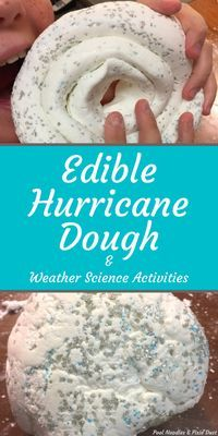 Edible Hurricane Dough, Hurricane Model & Weather Science Activities and Resources