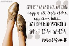 A kép forrása: Urban-Eve Quotations, Oxford Shoes, Dress Shoes, Urban, Motivation, Words, Funny, Quotes, Life