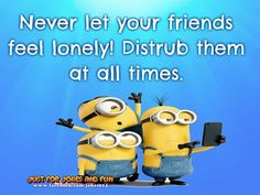 My Best Friend, Best Friends, Yellow Guy, Special Quotes, Despicable Me, Lonely, Minions, I Am Awesome, Jokes