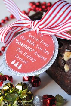 "Cute Neighbor Gift Idea this Christmas! A Special Treat for While You are ""Loafing"" Around This Holiday Season~Free Printable Tag and Chocol..."