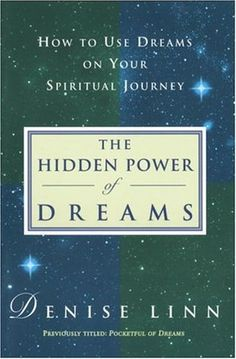 Hidden Power of Dreams: How to Use Dreams on Your Spiritual Journey by #DeniseLinn - The mysterious world of dreams revealed Dreams are secret messages from your unconscious that can be your greatest tool for understanding yourself and your life. Yet few people recognize how to access this tremendous source of guidance and wisdom. Denise Linn, healer and author of Sacred Space and The Secret Language of Signs, calls upon her Cherokee heritage and her knowledge of native cultures ...