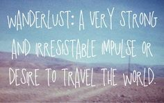 Wanderlust: I have this so bad.