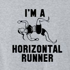 PITCH PERFECT!!    I'm a Horizontal Runner Funny Pitch Perfect Shirt - Choose Style - Mens Womens Ladies Tee Shirt TShirt T Shirt Funny Fat Amy Shirt. $13.99, via Etsy.
