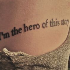 If I ever got a tattoo this is what it would say.