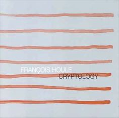 Cryptology - François Houle | Songs, Reviews, Credits, Awards | AllMusic