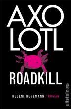 Ullstein Buchverlage: Helene Hegemann   Axolotl Roadkill