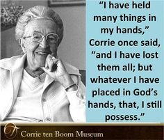 "Corrie Ten Boom ~ Hebrews (KJV) ""Let your conversation be without covetousness; and be content with such things as ye have: for he hath said, I will never leave thee, nor forsake thee. The Words, Cool Words, Quotable Quotes, Faith Quotes, Bible Quotes, Praise Quotes, Faith Sayings, Praise God, Movie Quotes"