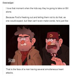 thesnadger: I love that moment when the kids say they're going to take on Bill alone. That is the face of a man having several simultaneous heart attacks. -----> AWWWWW