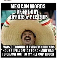 Mexican word of the day memes meme funny memes funny jokes cool images mexican jokes viral images Mexican Word Of Day, Mexican Words, Mexican Quotes, Mexican Memes, Word Of The Day, Mexican Funny, Mexican Stuff, Mexican Phrases, Mexican People