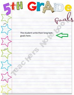 Grade 5. This pin is a worksheet where students write their goals for fifth grade. The purpose is to set goals for the year. I would use this in my classroom during the first week of school. Students would enjoy this because it is a chance for them to be creative.