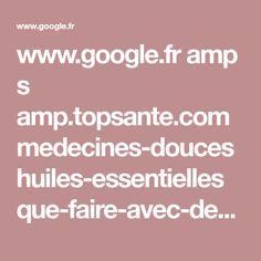 www.google.fr amp s amp.topsante.com medecines-douces huiles-essentielles que-faire-avec-de-l-huile-essentielle-de-gaultherie-613250