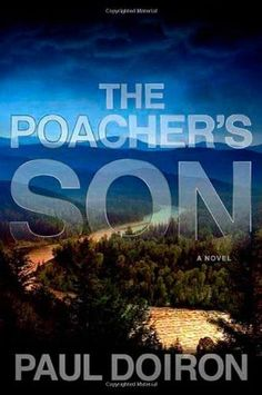 The Poacher's Son (Mike Bowditch #1) by Paul Doiron -read this at the beach.