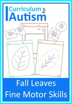 Looking for a fun Fall Leaves Fine Motor Skills activity for your students with autism? Download this set of printables today from Curriculm For Autism for your classroom or home school