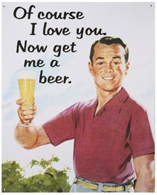 ...and ill put that beer where the sun dont shine! :)