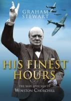 His finest hours : the war speeches of Winston Churchill