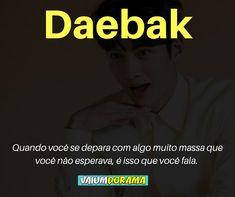 "Daebak (대박) - ""Muito bom"", ""Incrível"" How To Speak Korean, Learn Korean, All Korean Drama, Language Dictionary, Korean Expressions, Korean Lessons, Korean Words, Kdrama Memes, Language Study"