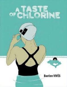 Taste of Chlorine by Bastien Vives
