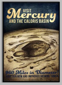 Visit Mercury and the Caloris Basin 960 Miles in Diameter! Visit out new and improved viewing tower