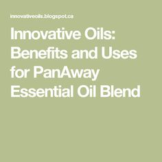 Innovative Oils: Benefits and Uses for PanAway Essential Oil Blend