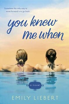 You Knew Me When by Emily Liebert....an easy, breezy read that employs alternating perspectives and flashbacks