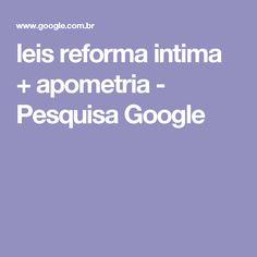leis reforma intima + apometria - Pesquisa Google