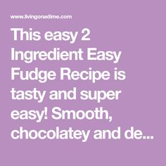 This easy 2 Ingredient Easy Fudge Recipe is tasty and super easy! Smooth, chocolatey and delicious and just a few minutes' work! It's the best easy fudge! Fudge Recipes, Candy Recipes, Easiest Fudge Recipe In The World, Microwave Caramels, Easy Fudge, Most Popular Recipes, 2 Ingredients, Super Easy, Tasty