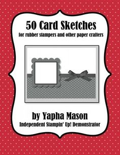 Card Sketches » Rubber Stamping & Card Making with Yapha