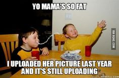 My favorite yo mama joke
