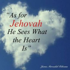 That's right u can't hide ur heart from Jehovah!! He sees who u truly are...