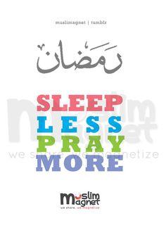 muslimagnet:  Sleep Less, Pray More | Ramadhan is coming! musliMagnet tumblr | @musliMagnet | Facebook