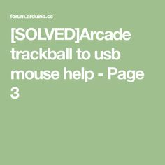 [SOLVED]Arcade trackball to usb mouse help - Page 3 Pixel Circle, I Wait For You, Passion Quotes, Retro Arcade, Arduino, Usb