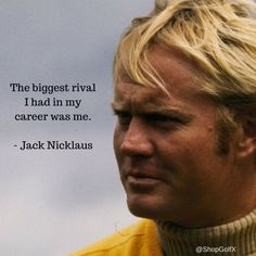 The biggest rival I had in my career was me. Swing Quotes, Golf Quotes, Famous Golfers, Wrestling Quotes, Golf Tiger Woods, Jack Nicklaus, Four Letter Words, My Career, Golf Lessons