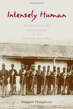 Intensely Human: The Health of the Black Soldier in the American Civil War by Margaret Humphreys, http://www.amazon.com/dp/0801886961/ref=cm_sw_r_pi_dp_o-1trb0HX1DSY