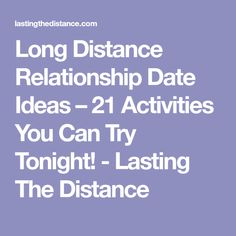 Long Distance Relationship Date Ideas – 21 Activities You Can Try Tonight! - Lasting The Distance