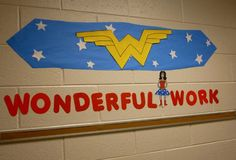 Superhero classroom: wonder woman's Wonderful Work display.