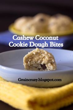 Grain Crazy:  Raw Cashew Coconut Cookie Dough Bites (Gluten Free) So fast and Easy! Yum!