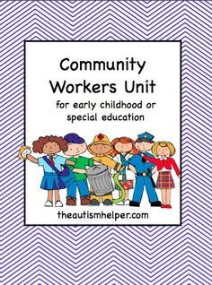Community Workers Unit {social studies unit to learn about community workers; includes an adapted book, bingo game, I have/Who has? game, and tons of worksheets and activities!}