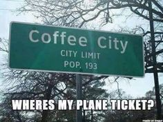 A city where I'd like to be the mayor (Start off small.I'm on my coffee break :) Coffee Talk, Coffee Is Life, I Love Coffee, Coffee Break, My Coffee, Coffee Drinks, Morning Coffee, Coffee Mugs, Black Coffee