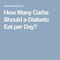How Many Carbs Should a Diabetic Eat per Day?