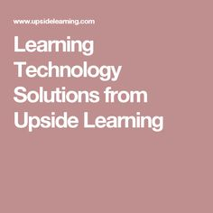 Learning Technology Solutions from Upside Learning