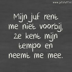 Juf-Stuff: Mijn juf... Teachers Be Like, Teaching Quotes, School Quotes, Some Words, Teacher Gifts, Quote Of The Day, Texts, Letters, Sayings