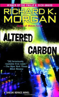 Richard K. Morgan: Altered Carbon. Oh, l loved this book so much! Still struggling to read n. 2 but there's hope.