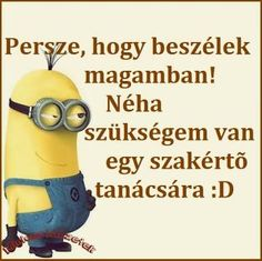 Image result for minions idézetek Sarcastic Quotes, Jokes Quotes, Funny Fails, Funny Jokes, Good Sentences, Geek Humor, Wholesome Memes, Funny Moments, Funny Photos