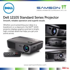 Dell 1210S Projector is the best choice.  It gives excellent image quality, fast & smooth transitions, simple on-screen navigation, convenient controls and more.  Visit our website for more details: http://www.samsoninfotec.com/…/project…/dell-1210s-projector