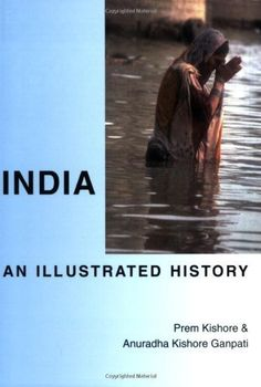 India: An Illustrated History by Prem Kishore. For Kindle.