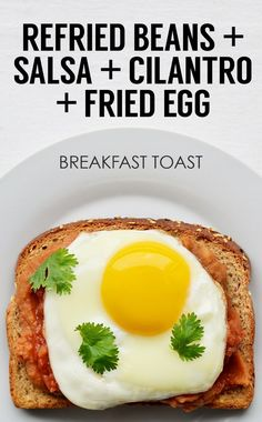 Refried Beans + Salsa + Cilantro + Fried Egg | 21 Ideas For Energy-Boosting Breakfast Toasts