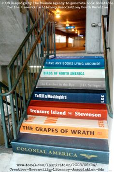 """Have any books lying around?""  2008 Creative campaign by the Bounce Agency created to generate book donations for the Greenville Literacy Association, South Carolina, USA. via toxel. Parking garage book stairs. http://www.behance.net/gallery/Greenville-Literacy-Association/1638842"